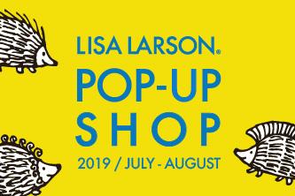 【2019年7~8月 イベント情報 】- LISA LARSON POP-UP SHOP-