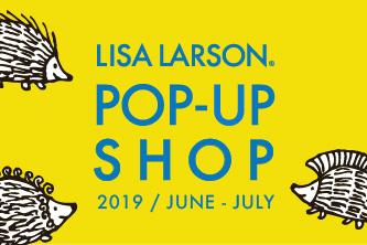 【2019年6~7月 イベント情報 】- LISA LARSON POP-UP SHOP-